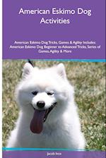 American Eskimo Dog Activities American Eskimo Dog Tricks, Games & Agility. Includes: American Eskimo Dog Beginner to Advanced Tricks, Series of Game af Jacob Ince