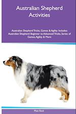 Australian Shepherd Activities Australian Shepherd Tricks, Games & Agility. Includes: Australian Shepherd Beginner to Advanced Tricks, Series of Game af Matt Reid