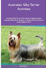 Australian Silky Terrier Activities Australian Silky Terrier Tricks, Games & Agility. Includes: Australian Silky Terrier Beginner to Advanced Tricks, af Jacob Lyman