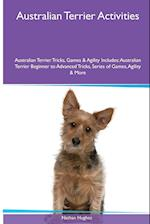 Australian Terrier Activities Australian Terrier Tricks, Games & Agility. Includes: Australian Terrier Beginner to Advanced Tricks, Series of Games, af Nathan Hughes