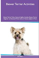 Biewer Terrier Activities Biewer Terrier Tricks, Games & Agility. Includes af Jack Nash
