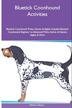 Bluetick Coonhound Activities Bluetick Coonhound Tricks, Games & Agility. Includes: Bluetick Coonhound Beginner to Advanced Tricks, Series of Games, af Nathan Gibson