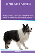 Border Collie Activities Border Collie Tricks, Games & Agility. Includes: Border Collie Beginner to Advanced Tricks, Series of Games, Agility and Mor af Piers Peake