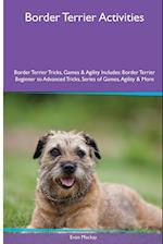 Border Terrier Activities Border Terrier Tricks, Games & Agility. Includes: Border Terrier Beginner to Advanced Tricks, Series of Games, Agility and af Evan MacKay