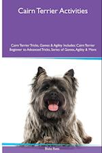 Cairn Terrier Activities Cairn Terrier Tricks, Games & Agility. Includes: Cairn Terrier Beginner to Advanced Tricks, Series of Games, Agility and Mor af Blake Rees