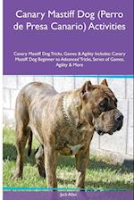Canary Mastiff Dog (Perro de Presa Canario) Activities Canary Mastiff Dog Tricks, Games & Agility. Includes: Canary Mastiff Dog Beginner to Advanced T af Jack Allan