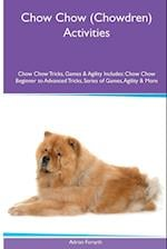 Chow Chow (Chowdren) Activities Chow Chow Tricks, Games & Agility. Includes: Chow Chow Beginner to Advanced Tricks, Series of Games, Agility and More