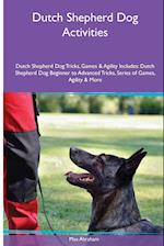 Dutch Shepherd Dog Activities Dutch Shepherd Dog Tricks, Games & Agility. Includes: Dutch Shepherd Dog Beginner to Advanced Tricks, Series of Games, af Max Abraham