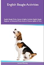 English Beagle Activities English Beagle Tricks, Games & Agility. Includes: English Beagle Beginner to Advanced Tricks, Series of Games, Agility and af Leonard Manning