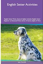 English Setter Activities English Setter Tricks, Games & Agility. Includes: English Setter Beginner to Advanced Tricks, Series of Games, Agility and af Jake Churchill
