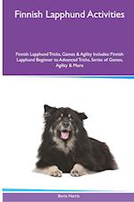 Finnish Lapphund Activities Finnish Lapphund Tricks, Games & Agility. Includes: Finnish Lapphund Beginner to Advanced Tricks, Series of Games, Agilit af Boris Harris