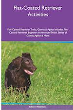 Flat-Coated Retriever Activities Flat-Coated Retriever Tricks, Games & Agility. Includes: Flat-Coated Retriever Beginner to Advanced Tricks, Series o af Edward Paterson