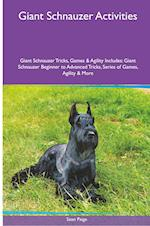 Giant Schnauzer Activities Giant Schnauzer Tricks, Games & Agility. Includes: Giant Schnauzer Beginner to Advanced Tricks, Series of Games, Agility a af Sean Paige