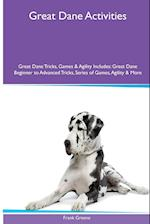 Great Dane Activities Great Dane Tricks, Games & Agility. Includes: Great Dane Beginner to Advanced Tricks, Series of Games, Agility and More af Frank Greene