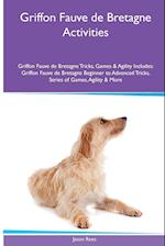 Griffon Fauve de Bretagne Activities Griffon Fauve de Bretagne Tricks, Games & Agility. Includes af Jason Rees