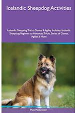 Icelandic Sheepdog Activities Icelandic Sheepdog Tricks, Games & Agility. Includes: Icelandic Sheepdog Beginner to Advanced Tricks, Series of Games, af Matt MacDonald