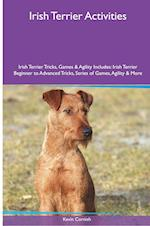 Irish Terrier Activities Irish Terrier Tricks, Games & Agility. Includes: Irish Terrier Beginner to Advanced Tricks, Series of Games, Agility and Mor af Kevin Cornish