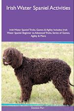 Irish Water Spaniel Activities Irish Water Spaniel Tricks, Games & Agility. Includes: Irish Water Spaniel Beginner to Advanced Tricks, Series of Game af Dominic Parr