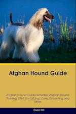 Afghan Hound Guide Afghan Hound Guide Includes: Afghan Hound Training, Diet, Socializing, Care, Grooming, Breeding and More af Owen Hill