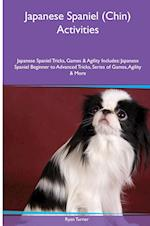 Japanese Spaniel (Chin) Activities Japanese Spaniel Tricks, Games & Agility. Includes af Ryan Turner