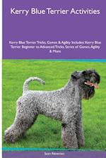 Kerry Blue Terrier Activities Kerry Blue Terrier Tricks, Games & Agility. Includes: Kerry Blue Terrier Beginner to Advanced Tricks, Series of Games, af Sean Newman