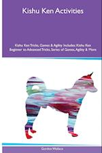 Kishu Ken Activities Kishu Ken Tricks, Games & Agility. Includes: Kishu Ken Beginner to Advanced Tricks, Series of Games, Agility and More af Gordon Wallace