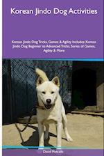 Korean Jindo Dog Activities Korean Jindo Dog Tricks, Games & Agility. Includes: Korean Jindo Dog Beginner to Advanced Tricks, Series of Games, Agilit af David Metcalfe