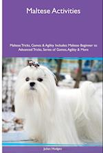 Maltese Activities Maltese Tricks, Games & Agility. Includes: Maltese Beginner to Advanced Tricks, Series of Games, Agility and More af Julian Hodges
