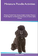 Miniature Poodle Activities Miniature Poodle Tricks, Games & Agility. Includes: Miniature Poodle Beginner to Advanced Tricks, Series of Games, Agilit af Leonard Mitchell