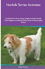 Norfolk Terrier Activities Norfolk Terrier Tricks, Games & Agility. Includes: Norfolk Terrier Beginner to Advanced Tricks, Series of Games, Agility a af Joseph Manning