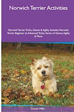 Norwich Terrier Activities Norwich Terrier Tricks, Games & Agility. Includes: Norwich Terrier Beginner to Advanced Tricks, Series of Games, Agility a af Connor Miller