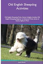 Old English Sheepdog Activities Old English Sheepdog Tricks, Games & Agility. Includes af Jacob Bower