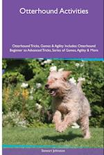 Otterhound Activities Otterhound Tricks, Games & Agility. Includes: Otterhound Beginner to Advanced Tricks, Series of Games, Agility and More af Stewart Johnston
