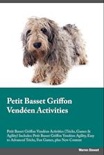Petit Basset Griffon Vendéen Activities Petit Basset Griffon Vendéen Tricks, Games & Agility. Includes: Petit Basset Griffon Vendéen Beginner to Adva af Warren Stewart