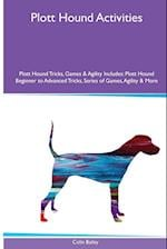 Plott Hound Activities Plott Hound Tricks, Games & Agility. Includes: Plott Hound Beginner to Advanced Tricks, Series of Games, Agility and More af Colin Bailey