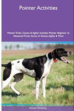Pointer Activities Pointer Tricks, Games & Agility. Includes: Pointer Beginner to Advanced Tricks, Series of Games, Agility and More af Stewart Rampling