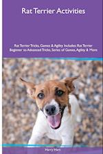 Rat Terrier Activities Rat Terrier Tricks, Games & Agility. Includes: Rat Terrier Beginner to Advanced Tricks, Series of Games, Agility and More af Harry Hart