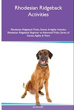 Rhodesian Ridgeback Activities Rhodesian Ridgeback Tricks, Games & Agility. Includes: Rhodesian Ridgeback Beginner to Advanced Tricks, Series of Game af Ian Arnold