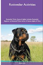 Rottweiler Activities Rottweiler Tricks, Games & Agility. Includes: Rottweiler Beginner to Advanced Tricks, Series of Games, Agility and More af Adrian Ince