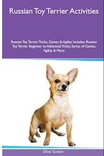 Russian Toy Terrier Activities Russian Toy Terrier Tricks, Games & Agility. Includes: Russian Toy Terrier Beginner to Advanced Tricks, Series of Game af Oliver Graham