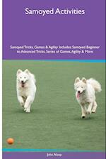 Samoyed Activities Samoyed Tricks, Games & Agility. Includes: Samoyed Beginner to Advanced Tricks, Series of Games, Agility and More af John Alsop