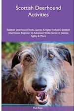 Scottish Deerhound Activities Scottish Deerhound Tricks, Games & Agility. Includes: Scottish Deerhound Beginner to Advanced Tricks, Series of Games,