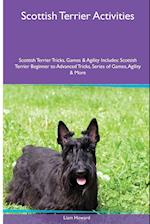 Scottish Terrier Activities Scottish Terrier Tricks, Games & Agility. Includes af Liam Howard