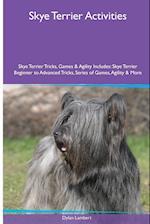Skye Terrier Activities Skye Terrier Tricks, Games & Agility. Includes: Skye Terrier Beginner to Advanced Tricks, Series of Games, Agility and More af Dylan Lambert