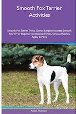 Smooth Fox Terrier Activities Smooth Fox Terrier Tricks, Games & Agility. Includes: Smooth Fox Terrier Beginner to Advanced Tricks, Series of Games, af Austin Thomson