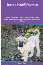 Spanish Mastiff Activities Spanish Mastiff Tricks, Games & Agility. Includes: Spanish Mastiff Beginner to Advanced Tricks, Series of Games, Agility a af Connor Clark