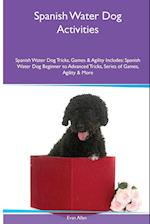 Spanish Water Dog Activities Spanish Water Dog Tricks, Games & Agility. Includes: Spanish Water Dog Beginner to Advanced Tricks, Series of Games, Agi af Evan Allan