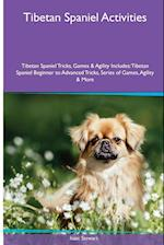 Tibetan Spaniel Activities Tibetan Spaniel Tricks, Games & Agility. Includes: Tibetan Spaniel Beginner to Advanced Tricks, Series of Games, Agility a
