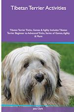 Tibetan Terrier Activities Tibetan Terrier Tricks, Games & Agility. Includes: Tibetan Terrier Beginner to Advanced Tricks, Series of Games, Agility a af Jake Clark