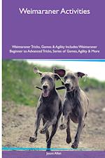 Weimaraner Activities Weimaraner Tricks, Games & Agility. Includes: Weimaraner Beginner to Advanced Tricks, Series of Games, Agility and More